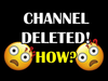 My channel was delet...
