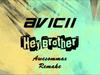 Avicii - Hey brother...