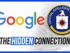Google's Hidden CIA...