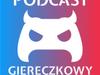 Podcast Giereczkowy,...
